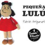Patrón Amigurumi - Pequeña Lulú